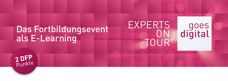 EXPERTS ON TOUR® goes digital 2 - Das Fortbildungsevent als E-Learning