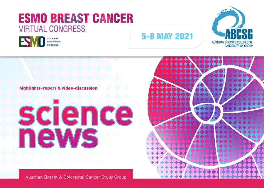 """SCIENCE NEWS"" VOM ESMO Breast Cancer 2021"